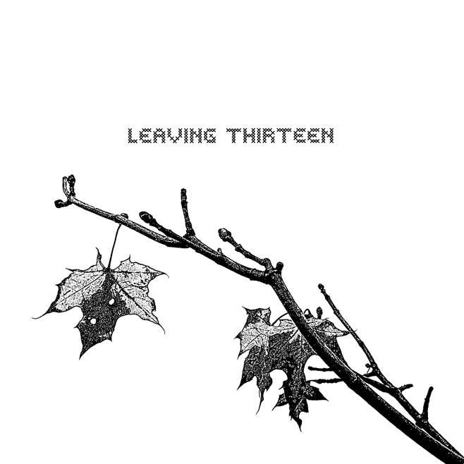Leaving Thirteen